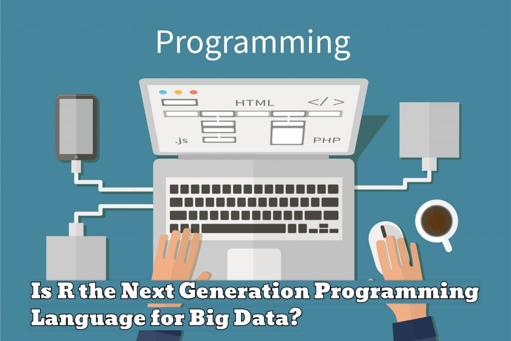 Next Generation Programming Language for Big Data