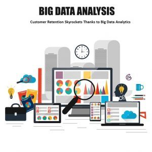 Using Big Data Analytics to Drive Customer Loyalty in Your Business