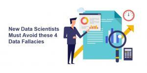 New Data Scientists Must Avoid these 4 Data Fallacies